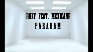 Drey feat. Mexicanu - Pararam