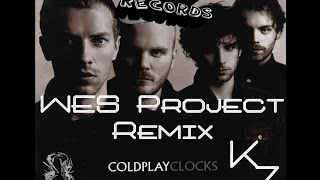 Coldplay - Clock's (WES Project Remix)