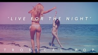 'Live For The Night' - Tropical / EDM Pop Beat Instrumental 2017