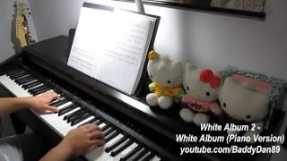 White Album 2 - White Album Piano Version (Piano Transcription)