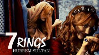 Hürrem Sultan ✗ 7 rings. 💍