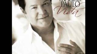 Marco Paulo-És tudo o que eu quero (na vida)