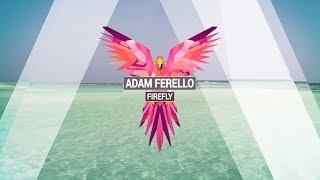 ADAM FERELLO - Firefly