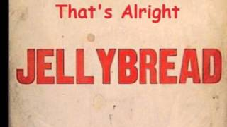Jellybread - That's Alrigjt