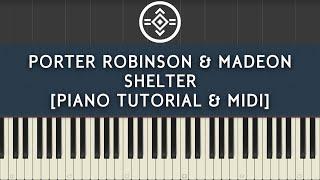 Porter Robinson & Madeon - Shelter [Piano Tutorial & Midi]