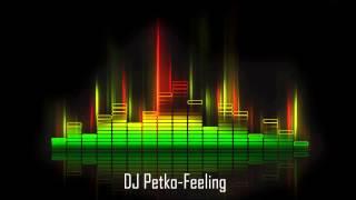 DJ Petko - Feeling [2015]