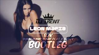 B2k - Bump,Bump,Bump Feat. P.Diddy (Leon Mafia & DjTrent Bootleg)