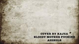 Bloody Mother Fucking Asshole - Martha Wainwright (cover by Kajsa 007)
