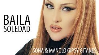 """SONA & Manolo  Gipsy Gitanes - """"Baila Soledad"""""""