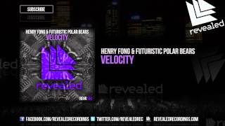 Henry Fong & Futuristic Polar Bears - Velocity (Preview)