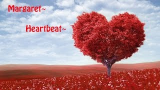 Nightcore~ Heartbeat - Margaret