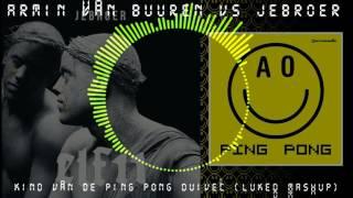 Armin van Buuren vs Jebroer - Kind Van De Ping Pong Duivel (LukeD mashup)