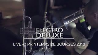 Electro Deluxe - Live @ Printemps De Bourges 2013 (Teaser)