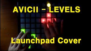 AVICII - Levels (Launchpad Cover)