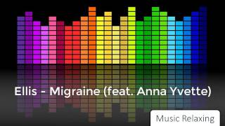 Music Relaxing | EDM Music | Ellis - Migraine (feat. Anna Yvette)