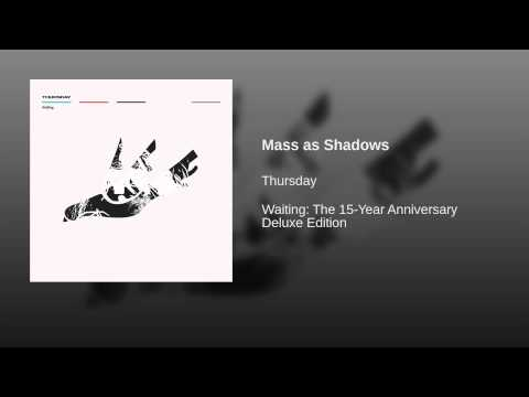 Mass As Shadows de Thursday Letra y Video