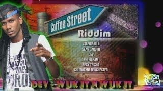 Dev - Wuk It N Wuk It [Coffee Street Riddim]