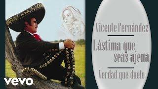 Vicente Fernández - Verdad Que Duele