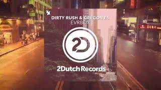 Dirty Rush & Gregor Es - EVRBDY [2-Dutch Records - Official]