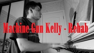 Machine Gun Kelly - Rehab (short piano cover) | Nikita Bocharov