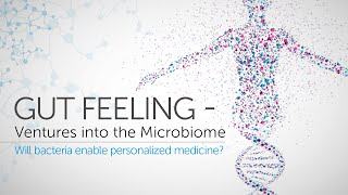 Gut-Feeling — Ventures into the Microbiome
