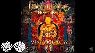 Hilight Tribe - Free Tibet (Vini Vici Remix) width=