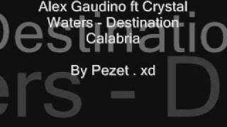 Alex Gaudino ft Crystal Waters - Destination