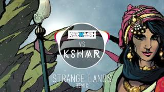 STRANGE LANDS REMIX (KERKESH vs KSHMR)