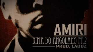 Amiri - Rima do Angolano Pt.2