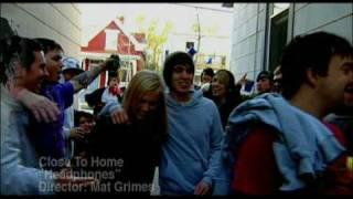 "Close To Home - ""Headphones"" Music Video"