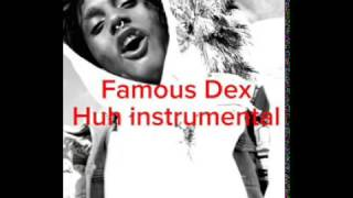 Famous dex huh instrumental
