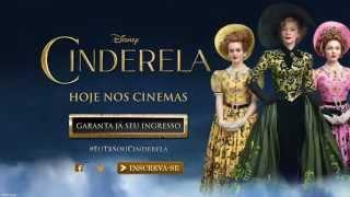 Cinderela - Vídeo Oficial - Hoje nos Cinemas