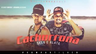 SELO DO BREGA E ALATA•  CACHORRONA• MÚSICA NOVA 2017