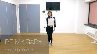 [hey喂跳] Ariana Grande - Be My Baby | Choreography