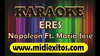 ERES - NAPOLEON FT. MARIA JOSE - KARAOKE [HD]