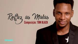 REFAZ AS MALAS - TOM BLACK