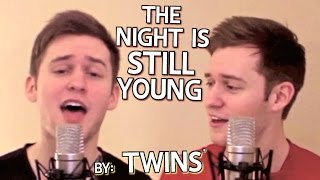 Nicki Minaj - The Night Is Still Young (Cover) by Twins