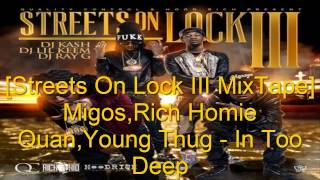 Migos Ft. Rich Homie Quan,Young Thug - In Too Deep [Streets On Lock 3 MixTape]
