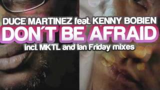 Dont Be Afraid - Duce Martinez & Kenny Bobbien