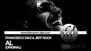 Francesco Diaz & Jeff Rock - AL (Original)