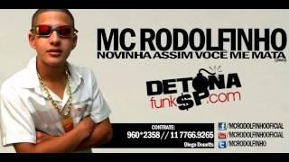 MC RODOLFINHO - AI NOVINHA, ASSIM VOCÊ ME MATA (2013) LANÇAMENTO EXCLUSIVO