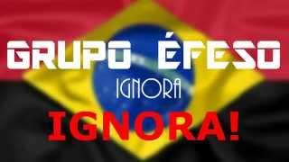 Grupo Éfeso - Ignora