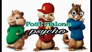 Psycho - Post Malone (chipmunks version) . Ty Dolla $ign