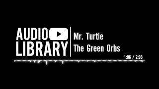 Mr.  Turtle - The Green Orbs