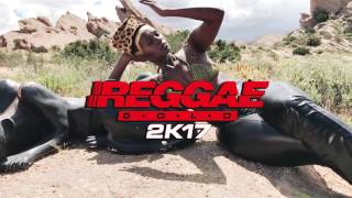 Reggae Gold 2K17 | Out Now!