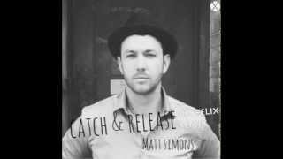 Matt Simons -  Catch & Release (Sir Felix Remix)