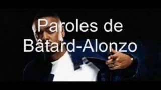 Paroles de Bâtard-Alonzo [son officiel]