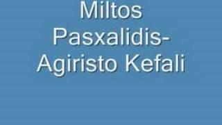 Miltos Pasxalidis-Agiristo Kefali