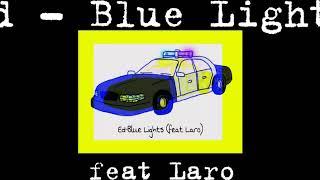 Ed-Blue Lights (feat. Laro)