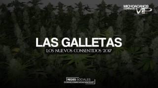 Las Galletas - Los nuevos consentidos ( Corridos 2017 ) © 2017 cmvpromotions